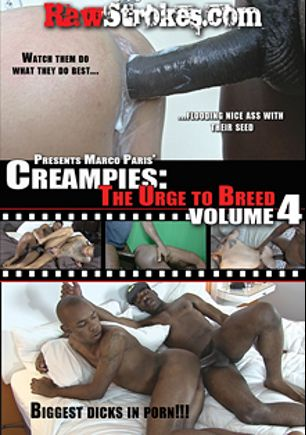 Creampies: The Urge To Breed 4, starring Robby Mendez, Maalik, Jameel Wight, Kingston, Knockout, Jamal, Mr. Marky, Hot Rod, Antonio Biaggi, Babyface and Cutler X, produced by Raw Strokes.