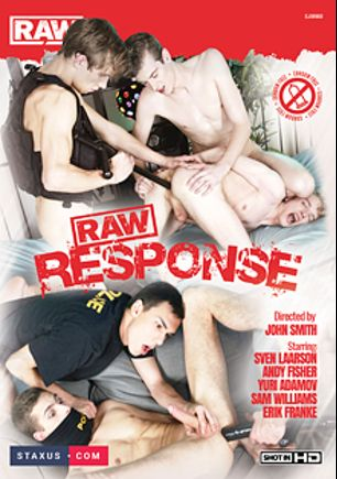 Raw Response, starring Yuri Adamov, Andy Fisher, Eric Franke, Harry Vakker, Sam Williams, Nathan Dale, Sven Larsson, Oscar Hart and Tim Law, produced by Raw and Staxus.
