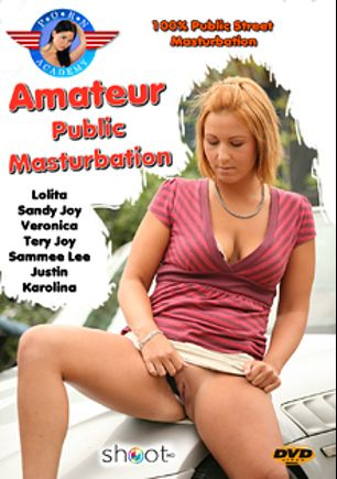 Amateur Public Masturbation, starring Dolores Dirty, Sammee Lee, Tery, Sandy Joy, Karolina, Justin * and Veronica, produced by Porn Academy.