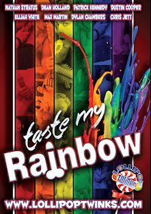 Taste My Rainbow, starring Jacob Marteny, Max Martin, Dustin Cooper, Chris Jett, Ryan Sharp, Elijah White, Dylan Chambers, Nathan Stratus, Dean Holland and Patrick Kennedy, produced by PornPlays and GayLifeNetwork.