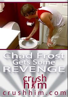 Chad Frost Gets Some Revenge, starring Chad Frost, produced by Crush Him.