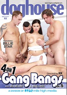 4 On 1 Gangbangs 5, starring Billie Star, Mea Melone and Nikki Sweet, produced by Mile High Media and Doghouse Digital.