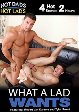 What A Lad Wants, starring Michael Rogue, Collin Stone, Tyler Sweet (m), Chase Young, Brody Wilde, Bronson Gates, Robert Van Damme and Jeremy Stevens, produced by Hot Dads Hot Lads and Jake Cruise Media.