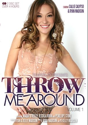 Throw Me Around, starring Maddy O'Reilly, Callie Calypso, Penelope Stone, Jessica Robbin and Ryan Madison, produced by Teen Fidelity, Kelly Madison Productions and 413 Productions.