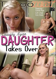 Cassidy Ryan In Daughter Takes Over, starring Cassidy Ryan, Cory Chase and Luke Longly, produced by Taboo Heat.