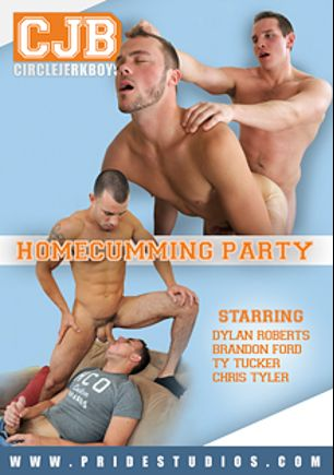 Homecumming Party, starring Dylan Roberts, Brad Cambell, Brandon Ford, Josh Long, Duncan Black, Joey Cooper, Devin Adams, Ty Tucker, Lucas Vitello and Chris Tyler, produced by Pride Studios and Circle Jerk Boys.