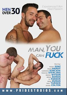 Man, You Can Fuck, starring Isaac Hardy, Cameron Kincade, Tristan Sterling, Ricky Sinz, Sean Duran, C.J. Parker, Brian Bonds, Jessie Colter, Brenn Wyson and Trey Turner, produced by Pride Studios and Men Over 30.