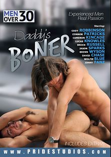Daddy's Boner, starring Cody Robbinson, Brock Russell, Wolfie Blue, Connor Patricks, Jimmy Fanz, Cameron Kincade, David Chase, Brenn Wyson, Lucas Knowles and Jason Sparks, produced by Pride Studios and Men Over 30.