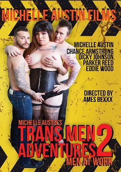 "Adult entertainment movie ""Trans Men Adventures 2: Men At Work"" starring Michelle Austin, Dicky Johnson & Parker Reed. Produced by Kennston Productions."
