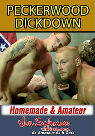 Peckerwood Dickdown, starring Eric, produced by Joe Schmoe Productions.