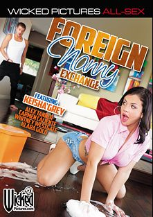 Foreign Nanny Exchange, starring Keisha Grey, Robby Echo, Alex Tanner, Carmen Caliente, Karla Kush, Klara Gold, Whitney Westgate, Amirah Adara, Jessy Jones, Xander Corvus, Mr. Pete and Erik Everhard, produced by Wicked Pictures.
