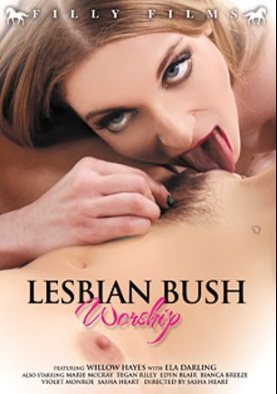 Lesbian Bush Worship, starring Willow Hayes, Ela Darling, Edyn Blair, Bianca Breeze, Tegan Riley, Violet Monroe, Sasha Heart and Marie McCray, produced by Filly Films.