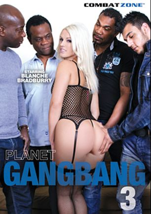 Planet Gang Bang 3, starring Blanche Bradburry and Vicktoria Redd, produced by Combat Zone.