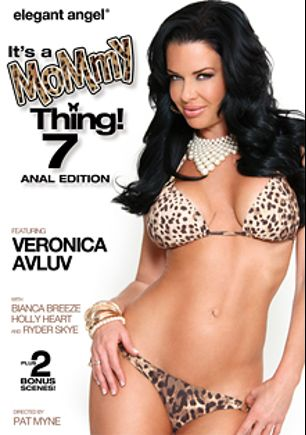 It's A Mommy Thing 7: Anal Edition, starring Veronica Avluv, Bianca Breeze, Holly Heart and Ryder Skye, produced by Elegant Angel Productions.