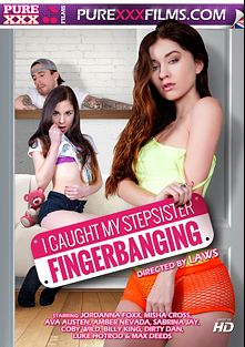 I Caught My Stepsister Fingerbanging, starring Jordanna Foxx, Misha Cross, Coby Wild, Ava Austen, Max Deeds, Amber Nevada, Luke Hot Rod, Billy King, Dirty Dan and Sabrina Jade, produced by Purexxxfilms.