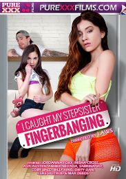 "Featured Studio - Purexxxfilms presents the adult entertainment movie ""I Caught My Stepsister Fingerbanging""."