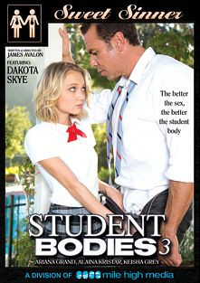Student Bodies 3, starring Dakota Skye, Alaina Kristar, Ariana Grand, Keisha Grey, Seth Gamble, Mr. Pete, Steven St. Croix and Erik Everhard, produced by Sweet Sinner and Mile High Media.