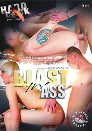 Blast My Ass, starring Frank Mont, Karol Blake, Ricardo Tracy, Leo Cooper and Mark Hamilton, produced by Hard Cock Production.