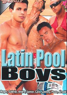 Latin Pool Boys, starring Arnold, Caio., Poax Lenehan, Roger, Lenny, Gabriel, Junior and Andre, produced by Bacchus.