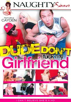 "Adult entertainment movie ""Dude Don't Fuck My Girlfriend"" starring Cayden Moore, McKenzee Miles & Natali DiAngelo. Produced by Naughty Sinner."