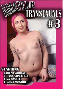 Amateur Transexuals 3, starring Lina Cavall, Leanna Monroe, Trixxy Von Tease and Athena Addams, produced by CX WOW Production.
