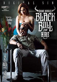 Shane Diesel's Black Bull For Hire, starring Dahlia Sky, Casey Calvert, Penny Pax, Veronica Avluv and Shane Diesel, produced by Digital Sin.