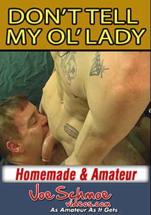 Don't Tell My Ol' Lady, starring Diamond (m) and Jeff, produced by Joe Schmoe Productions.
