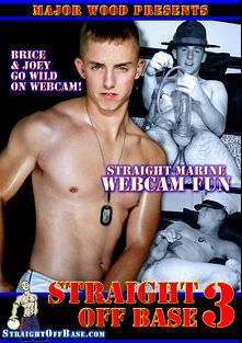 Straight Off Base 3: Straight Marine Webcam Fun, starring Brice and Joey, produced by Straight Off Base.