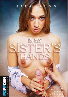 In My Sister's Hands, starring Sara Luvv, Yhivi, Alexis Adams, Jodi Taylor and Dahlia Sky, produced by POPPORN Productions.
