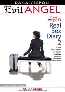Dana Vespoli's Real Sex Diary 2, starring Dana Vespoli, Ava Dalush, Sara Luvv, Tyler Nixon, Logan Pierce and Ramon Nomar, produced by Dana Vespoli and Evil Angel.