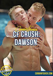 CF Crush: Dawson, starring Dawson, Reed (Corbin Fisher), Jeff (Corbin Fisher), Trey (Corbin Fisher), Travis (Corbin Fisher) and Chandler (Corbin Fisher), produced by Corbin Fisher.