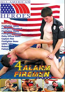 4 Alarm Firemen, starring Mikey, Jacob, Rohn, Maddock, Rex, Dominic, Fabian, Robert, Beau and Sam, produced by All-American Heroes.