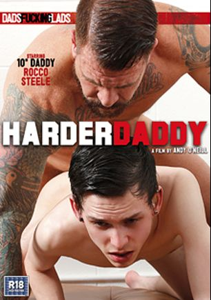 Harder Daddy, starring Jack Green, Sky James, Rocco Steele, Craig Daniels, Kamyk Walker, Aaron Aurora, Dirk Caber and Dolan Wolf, produced by Eurocreme Group and Dads Fucking Lads.