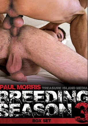 Breeding Season 3, starring The Fucktard, Rich Man's Whore, Momma's Boy, Po' man Bill, Shane Andrews, Mr. North, Jack Darling, Sub, Bilal Bagra, Cam Christou, Holden Phillips, Dice, Max Cameron, Drew Sebastian, Cory Bengal, Luke Bennett, Dayton O'Connor, Logan Stevens, Murphy Maxwell, Deejay (m), Ty Roberts, Antonio Biaggi, DJ, Jerry Stearns, Miles and Steven Richards, produced by Treasure Island Media.