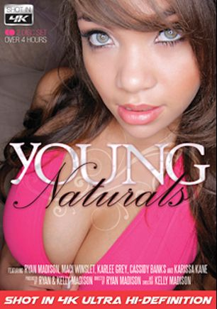 Young Naturals, starring Karissa Kane, Karlee Grey, Maci Winslett, Cassidy Banks and Ryan Madison, produced by Kelly Madison Productions, 413 Productions and Teen Fidelity.