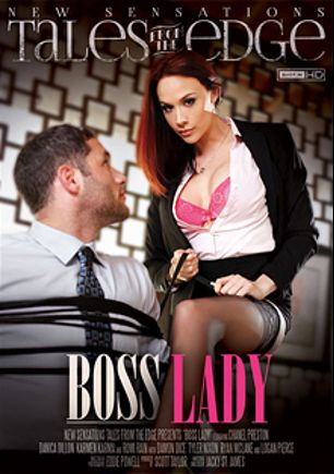 Tales From The Edge: Boss Lady, starring Danica Dillan, Romi Rain, Karmen Karma, Tyler Nixon, Logan Pierce, Ryan McLane and Chanel Preston, produced by New Sensations.