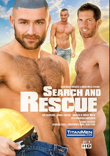 Search And Rescue, starring Adam Knox, Francois Sagat, Niko Reeves, Christopher Saint, J.R. Matthews, Dean Flynn and Kiko, produced by Titan Media.