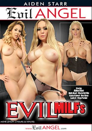 Evil MILFs, starring Aiden Starr, Virgo Peridot, Moe Johnson, Lucky B., Casey Calvert, Cherie DeVille, Dee Siren, Mickey Mod, Holly Heart and Jon Jon, produced by Aiden Starr and Evil Angel.