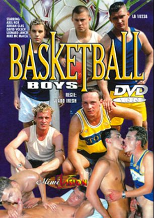 Basketball Boys, starring Axel Rox, Mike Macca, Leonard Janco, David Volsch and Adrian Glas, produced by Man's Best Media and Mimi Vision.