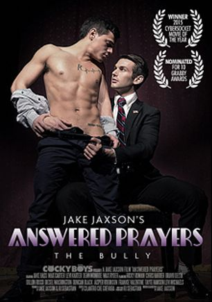 Answered Prayers: The Bully, starring Levi Karter, Jake Bass, Tayte Hanson, Levi Michaels, Chris Harder, Duncan Black, Ricky Roman, Dillon Rossi, Bravo Delta, Jasper Robinson, Max Carter, Diesel Washington and Dean Monroe, produced by Cockyboys.
