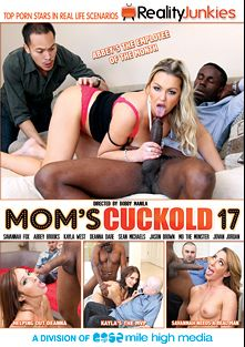 Mom's Cuckold 17, starring Deanna Dare, Kayla West, Savannah Fox, Abbey Brooks, Jovan Jordan, Moe Johnson, Jason Brown and Sean Michaels, produced by Reality Junkies and Mile High Media.
