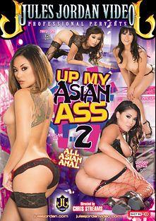 Up My Asian Ass 2, starring Miko Dai, London Keyes, Kaylani Lei, Mia Li, Seth Gamble, James Deen, Manuel Ferrara and Erik Everhard, produced by Jules Jordan Video.