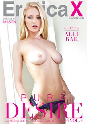 Pure Desire 4, starring Alli Rae, Daisy Haze, Gavin Kane, Keisha Grey, Valentina Nappi, Jon Jon, James Deen and Danny Mountain, produced by Erotica X.