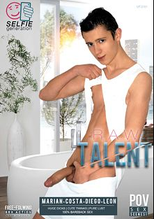 Raw Talent, starring Marian, Costa, Diego and Leon *, produced by Selfie Generation and Vimpex Gay Media.
