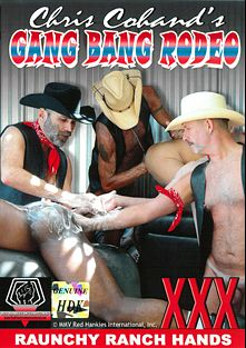 Chris Cohand's Gang Bang Rodeo, starring Jeff Masterson, Thunder, Chris Cohand, Jon Crawford, Swade Deane, Dane Blue, Bud Rose, Rocky Hardin, Giorgio, Roy Raven, Peter Peruvian and Richard Rider, produced by Red Hankies International and Hot Desert Knights Productions.
