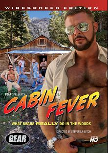Cabin Fever, starring Marcus Troy, Jack Bridger, Marc Angelo, Butch Grand, Josh West, Michael Scott and Jeff Wells, produced by Bear and Bear Omnimedia.