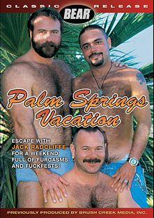 Palm Springs Vacation, starring Jack Radcliffe, Buster, Chris, John Cage, Vinnie  Rocko and Anthony Gallo, produced by Bear and Bear Omnimedia.
