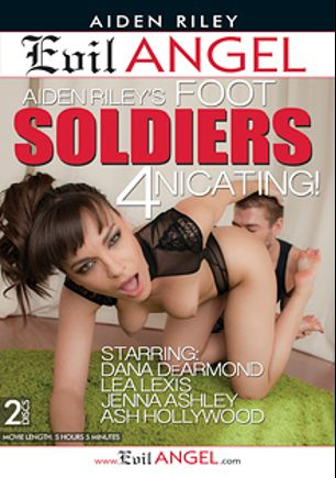 Foot Soldiers 4nicating, starring Dana DeArmond, Jenna Ashley, Xander Corvus, Ash Hollywood, Lea Lush, Nat Turner and Mark Wood, produced by Evil Angel and Belladonna Entertainment.