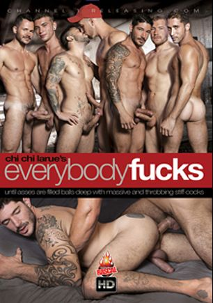 Everybody Fucks, starring Johnny Hazzard, Dustin Steele, Alex Adams, Alexander Greene, Valentin Petrov and Nick Cross, produced by Channel 1 Releasing and Rascal Video.