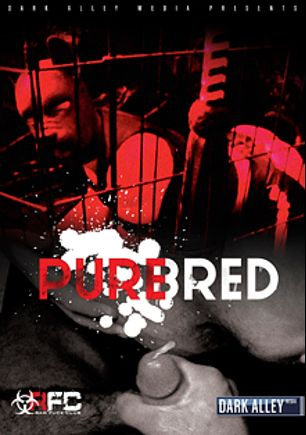 Pure Bred, starring Dayton O'Connor, Cy (Raw Fuck Club), Dusty Williams, Jeff Kendall, Leon Fox, Dylan Saunders, Adam Russo, Seth Fisher and Jeremy Stevens, produced by Dark Alley Media and Raw Fuck Club.